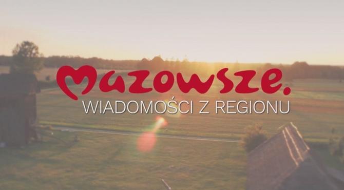 Mazowsze. Wiadomości z regionu odc. 15