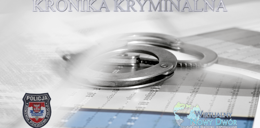 Kronika Kryminalna za okres 23-29 kwietnia.